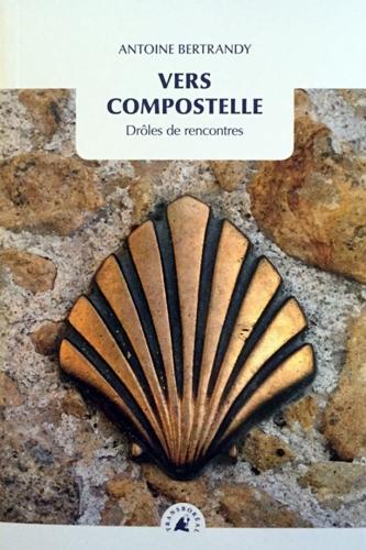 Vers Compostelle (Antoine Bertrandy)