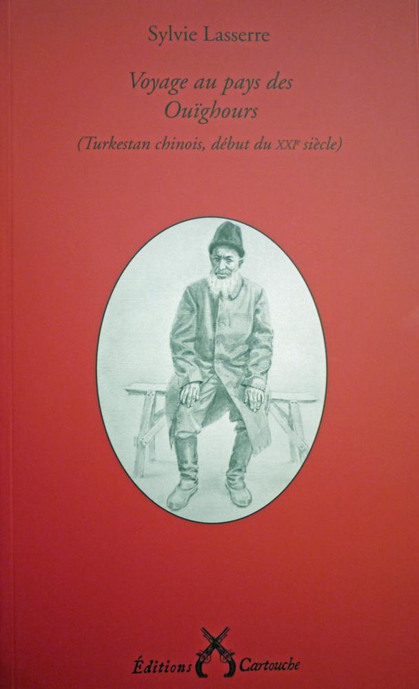 Sylvie Lasserre — Voyage au pays des Ouïghours (Ed. Cartouche)