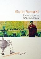 Élodie Bernard — Le vol du paon mène à Lhassa