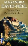 Alexandra David-Néel — Voyage d'une Parisienne à Lhassa