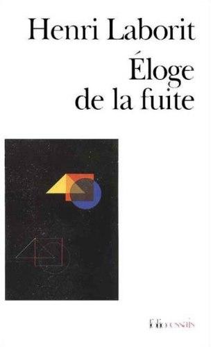 Éloge de la fuite (Henri Laborit)