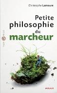 Christophe Lamoure — Petite philosophie du marcheur