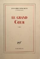 Jean-Christophe Rufin — Le grand Cœur