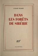 Sylvain Tesson — Dans les forêts de Sibérie