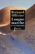 Bernard Ollivier — Longue marche (II) Vers Samarcande