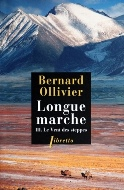 Bernard Ollivier — Longue marche (III) Le Vent des Steppes