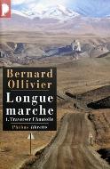 Bernard Ollivier — Longue marche (I) Traverser l'Anatolie
