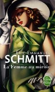 Éric-Emmanuel Schmitt — La femme au miroir