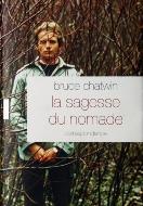 Bruce Chatwin — La sagesse du nomade