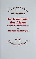 Antoine de Baecque — La traversée des Alpes