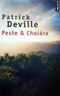 Patrick Deville — Peste & Choléra