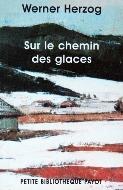 Werner Herzog — Sur le chemin des glaces