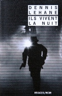Dennis Lehane — Ils vivent la nuit