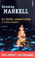 Henning Mankell — La faille souterraine