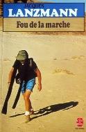 Jacques Lanzmann — Fou de la marche