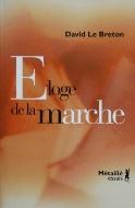 David Le Breton — Éloge de la Marche