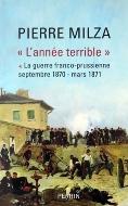 Pierre Milza — L'année terrible (I) La guerre franco-prussienne