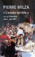 Pierre Milza — L'année terrible (II) La Commune