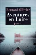 Bernard Ollivier — Aventures en Loire