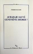 Pierre Bayard — Aurais-je sauvé Geneviève Dixmer ?