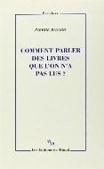 Pierre Bayard — Comment parler des livres que l'on n'a pas lus ?