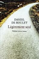 Daniel de Roulet — Légèrement seul