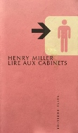 Henry Miller — Lire aux cabinets