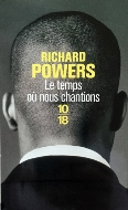Richard Powers — Le temps où nous chantions