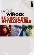 Michel Winock — Le siècle des intellectuels