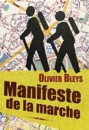 Olivier Bleys — Manifeste de la marche
