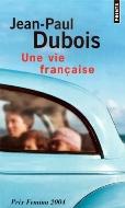 Jean-Paul Dubois — Une vie française