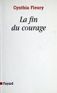 Cynthia Fleury — La fin du courage