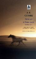 A. B. Guthrie — Dans un si beau pays