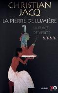 Christian Jacq — La Place de Vérité [La Pierre de Lumière - Tome 4]