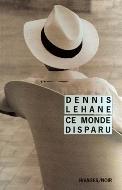 Dennis Lehane — Ce monde disparu