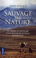 Sarah Marquis — Sauvage par nature
