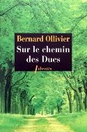Bernard Ollivier — Sur le chemin des Ducs