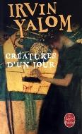 Irvin Yalom — Créatures d'un jour