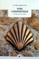 Antoine Bertrandy — Vers Compostelle