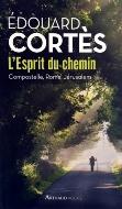 Édouard Cortès — L'Esprit du chemin