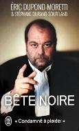 Éric Dupond-Moretti — Bête noire