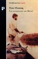Peter Fleming — Un aventurier au Brésil