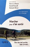 David Le Breton, Daniel Marcelli, Bernard Olliver — Marcher pour s'en sortir