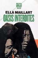 Ella Maillart — Oasis interdites