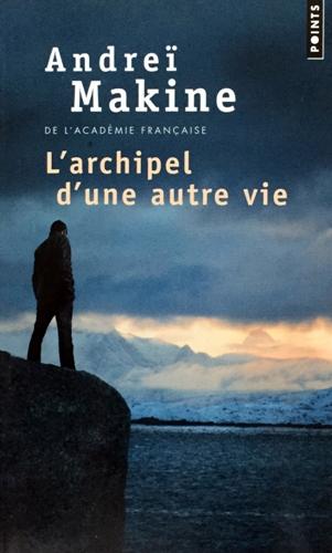 L'archipel d'une autre vie (Andreï Makine)