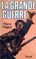 Pierre Miquel — La Grande Guerre