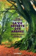 Peter Wohlleben — La vie secrète des arbres