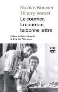 Nicolas Bouvier - Thierry Vernet — Le courrier, la courroie, ta bonne lettre