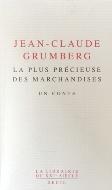 Jean-Claude Grumbert — La plus précieuse des marchandises