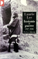 Laurie Lee — Instants de guerre